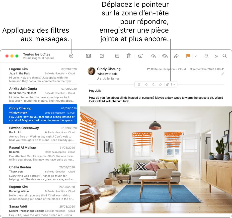 La fenêtre Mail. Cliquez sur le bouton Filtrer dans la barre d'outils pour appliquer des filtres de messages. Pour afficher les boutons permettant de répondre aux messages, d'enregistrer des pièces jointes et plus encore, placez le pointeur sur la zone d'en-tête d'un message.