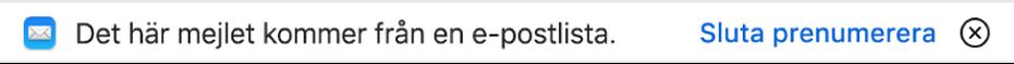En banderoll under brevhuvudet i förhandsvisningsområdet visar om mejlet kommer från en e-postlista. En länk för att sluta prenumerera finns på högra sidan.