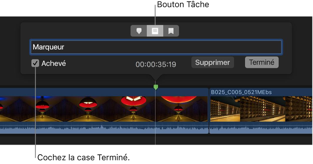 Case Terminé cochée pour un marqueur Tâche, ce dernier apparaissant également en vert dans la timeline