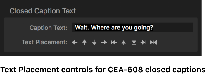 Text Placement controls for CEA-608 closed captions