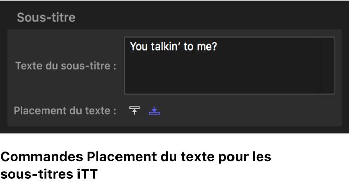 Commandes de placement du texte des sous-titrages iTT
