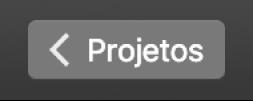 Botão para regressar a projetos