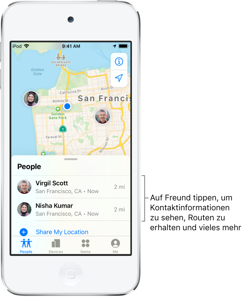 """Die App """"Wo ist?"""" mit geöffnetem Tab """"Personen"""". Die Liste """"Personen"""" enthält zwei Freunde: Virgil Scott und Nisha Kumar. Ihre Standorte werden auf einer Karte von San Francisco angezeigt."""