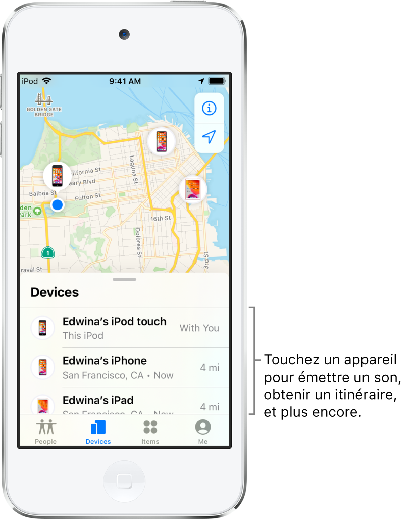 Écran Localiser ouvert sur l'onglet Appareils. Il y a trois appareils dans la liste Appareils: iPodtouch d'Edwina, iPhone d'Edwina et iPad d'Edwina. Leur position est affichée sur un plan de San Francisco.
