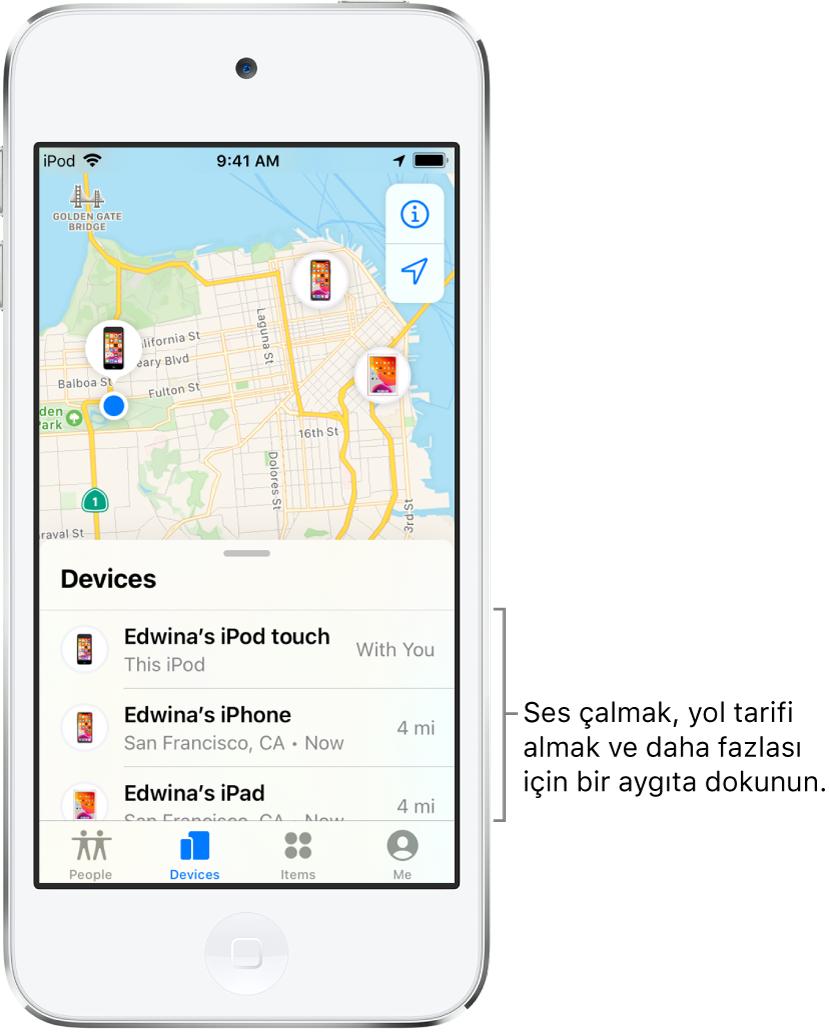 Bul ekranı Aygıtlar sekmesinde açılıyor. Aygıtlar listesinde üç aygıt var: Ece iPod touch'ı, Ece iPhone'u ve Ece iPad'i. Konumları San Francisco haritasında gösteriliyor.