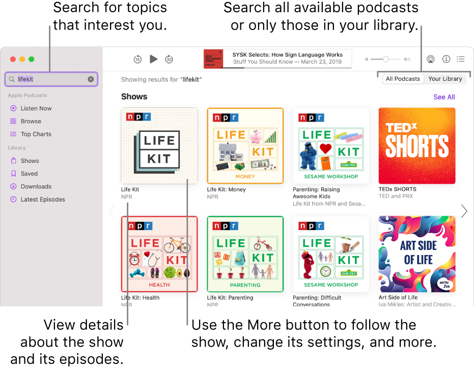The Podcasts window showing text entered in the search field in the top-left corner, and episodes and shows matching the search of all podcasts in the screen to the right. Click the link under the show to view details about the show and its episodes. Use the show's More button to follow the show, change its settings, and more.