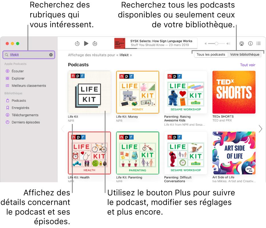 Fenêtre Podcasts affichant du texte dans le champ de recherche en haut à gauche, et des épisodes et podcasts correspondants à la recherche de tous les podcasts dans l'écran de droite. Cliquez sur le lien sous le podcast pour afficher des détails à propos du podcast et de ses épisodes. Utilisez le bouton Plus du podcast pour suivre le podcast, modifier ses réglages et plus encore.