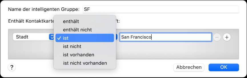 """Fenster einer intelligenten Gruppe mit einer """"SF"""" benannten Gruppe und einer Bedingung mit drei Kriterien: Im ersten Feld ist """"Stadt"""", im Einblendmenü des zweiten Felds ist """"ist"""" und im dritten Feld ist """"San Francisco"""" ausgewählt."""