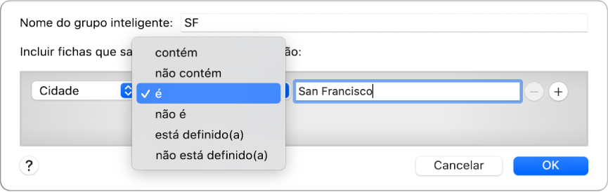 """A janela """"Grupo inteligente"""" a mostrar um grupo com o nome SF e uma condição com três critérios: A Cidade no primeiro campo é selecionada num menu pop-up no segundo campo e São Francisco no terceiro campo."""