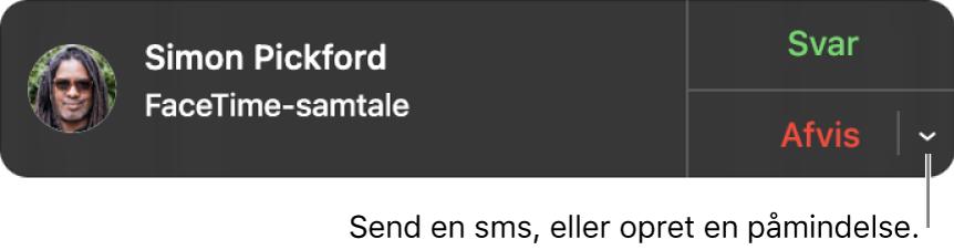Klik på pilen ud for Afvis i notifikationen for at sende en sms eller oprette en påmindelse.