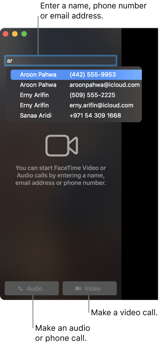 Enter a name, phone number or email address in the search bar. Click the Video button to make a FaceTime video call. Click the Audio button to make a FaceTime audio or phone call.