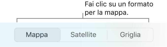 Pulsanti Mappa, Satellite e Griglia.