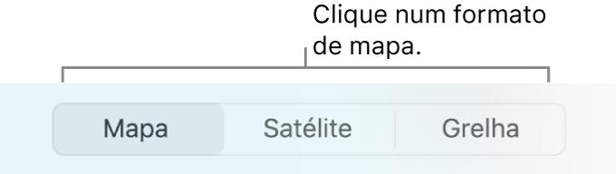 Botões Mapa, Satélite e Grelha