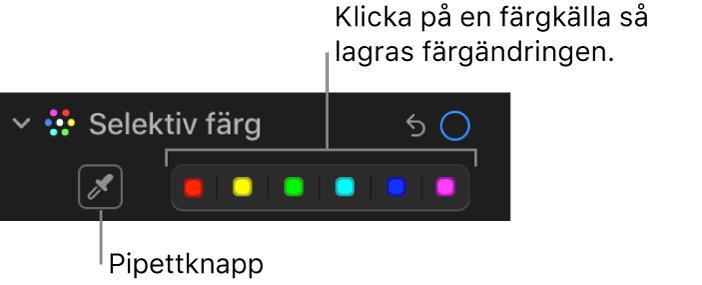 Reglaget för selektiv färg på panelen Justera med pipettknappen och färgkällor.