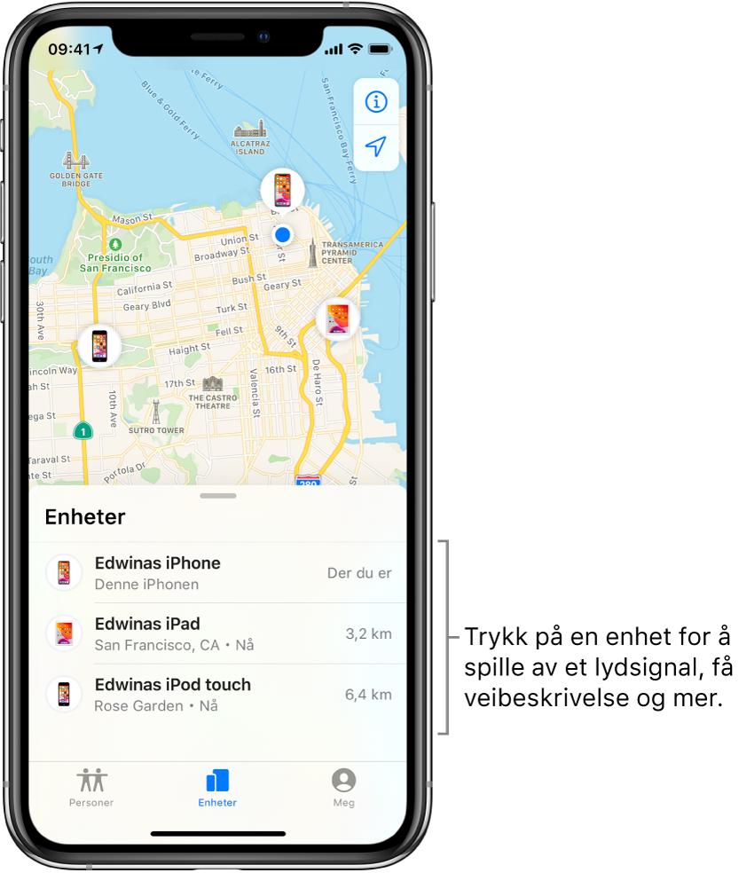 Hvor er?-skjermen med Enheter-fanen åpen. Det finnes tre enheter i Enheter-listen: Edwinas iPhone, Edwinas iPad og Edwinas iPod touch. Posisjonene deres vises på et kart over San Francisco.