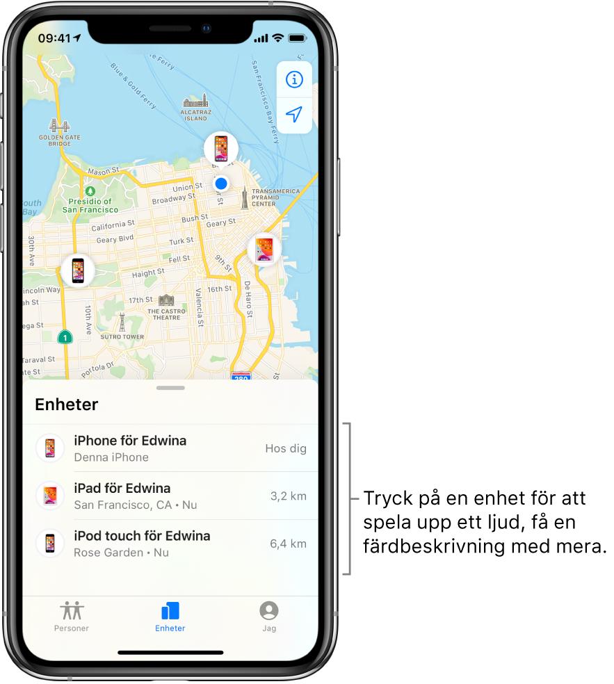 Skärmen Hitta med fliken Enheter. Det finns tre enheter i listan Enheter: Edwinas iPhone, Edwinas iPad och Edwinas iPodtouch. Deras platser visas på en karta över SanFrancisco.
