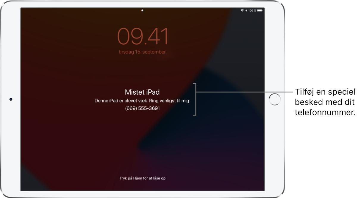 """Den låste skærm på en iPad med beskeden: """"Mistet iPad. Denne iPad er blevet væk. Ring venligst til mig. (669) 555-3691"""". Du kan tilføje din egen besked med dit telefonnummer."""