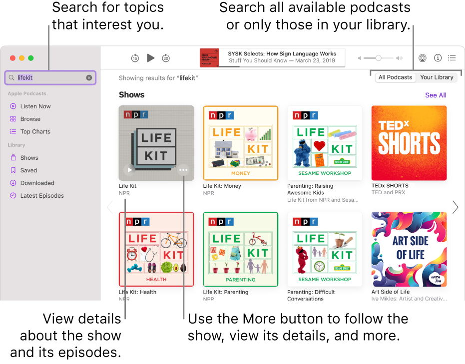 The Podcasts window showing text entered in the search field in the top-left corner, and episodes and shows matching the search of all podcasts in the screen to the right. Click the link below the show to view details about the show and its episodes. Use the show's More button to follow the show, change its settings, and more.