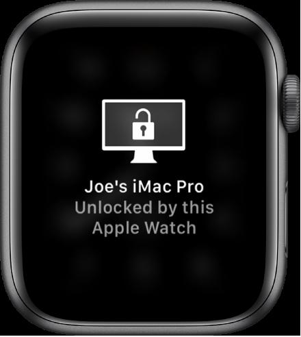 "Apple Watch screen showing the message, ""Joe's iMac Pro Unlocked by this Apple Watch."""