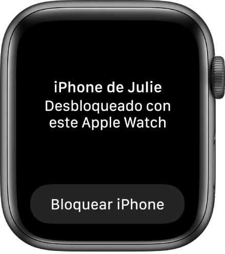 """Pantalla del AppleWatch mostrando """"Este Apple Watch desbloqueó el iPhone de Julia"""". Debajo se encuentra el botón Bloquear iPhone."""