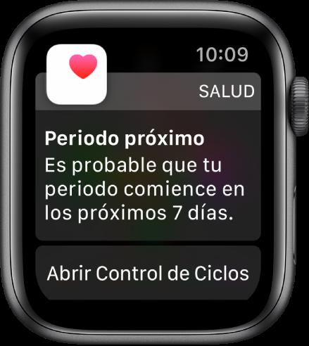 """Apple Watch mostrando una pantalla de predicción de periodo que dice """"Periodo próximo"""". Es probable que tu periodo comience la próxima semana. El botón """"Abrir Control de Ciclos"""" se muestra en la parte inferior."""