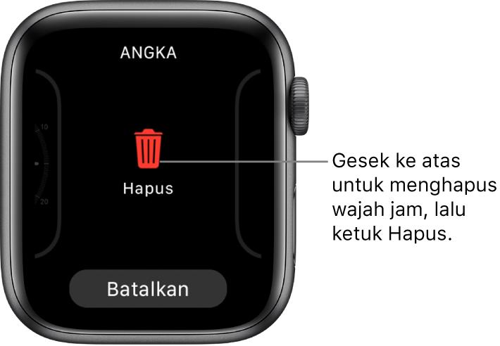 Layar Apple Watch menampilkan tombol Hapus dan Batal, yang muncul setelah Anda menggesek ke wajah jam, lalu menggesek ke atas untuk menghapusnya.