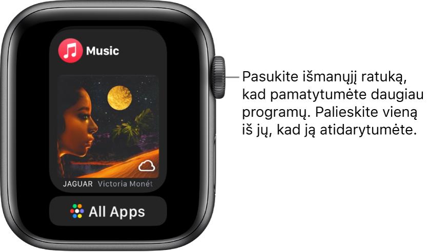 """""""Dock"""" rodoma programa """"Music"""", o žemiau jos mygtukas """"All Apps"""". Pasukite """"DigitalCrown"""", kad pamatytumėte daugiau programų. Palieskite vieną iš jų, kad atidarytumėte."""