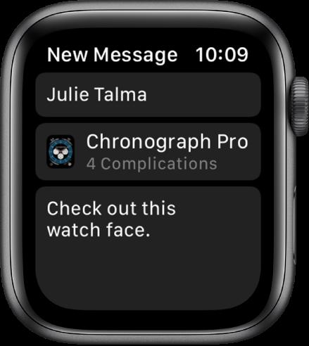 """AppleWatch pulksteņa ekrāns, kurā redzams ciparnīcas koplietošanas ziņojums ar saņēmēja vārdu augšpusē, ciparnīcas nosaukumu zem tā un ziņojumu ar tekstu """"Check out this watch face."""" apakšā."""