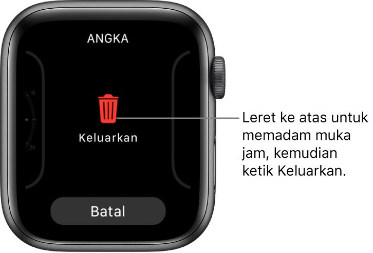 Skrin Apple Watch menunjukkan butang Keluarkan dan Batalkan, yang kelihatan selepas anda leret ke muka jam, kemudian leret ke atas untuk memadamnya.