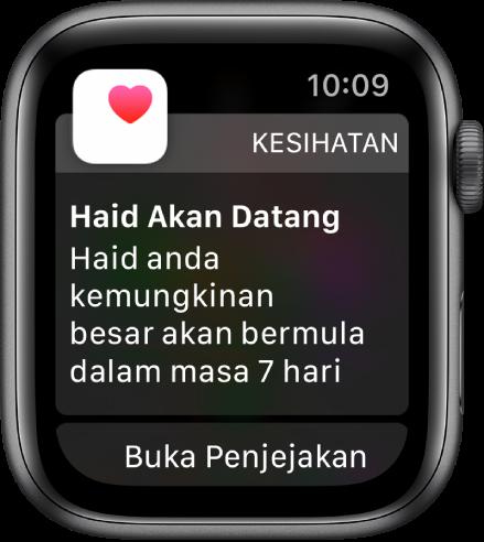 """Apple Watch menunjukkan skrin ramalan kitaran yang tertulis """"Haid Akan Datang. Haid anda berkemungkinan besar akan bermula dalam 7 hari seterusnya."""" Butang Buka Penjejakan Kitaran kelihatan di bahagian bawah."""