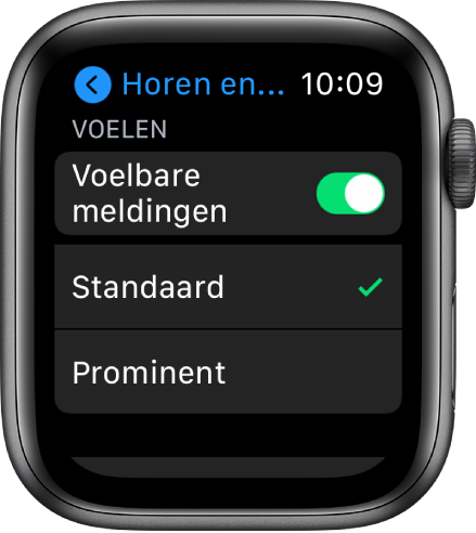 Instellingen voor horen en voelen op de AppleWatch, met de schakelaar 'Voelbare meldingen' en daaronder de opties 'Standaard' en 'Prominent'.
