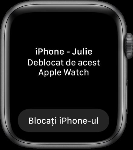 """Ecran Apple Watch afișând mesajul """"« iPhone - Julie» a fost deblocat de acest Apple Watch"""". Butonul Blocați iPhone-ul se află dedesubt."""