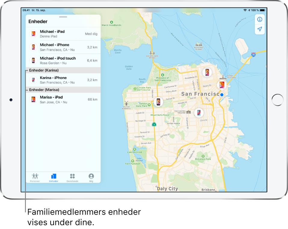 Appen Find med fanen Enheder åben. Michaels enheder står øverst på listen. Derunder står Karinas iPhone og Marisas iPad. Deres lokalitet vises på et kort over San Francisco.