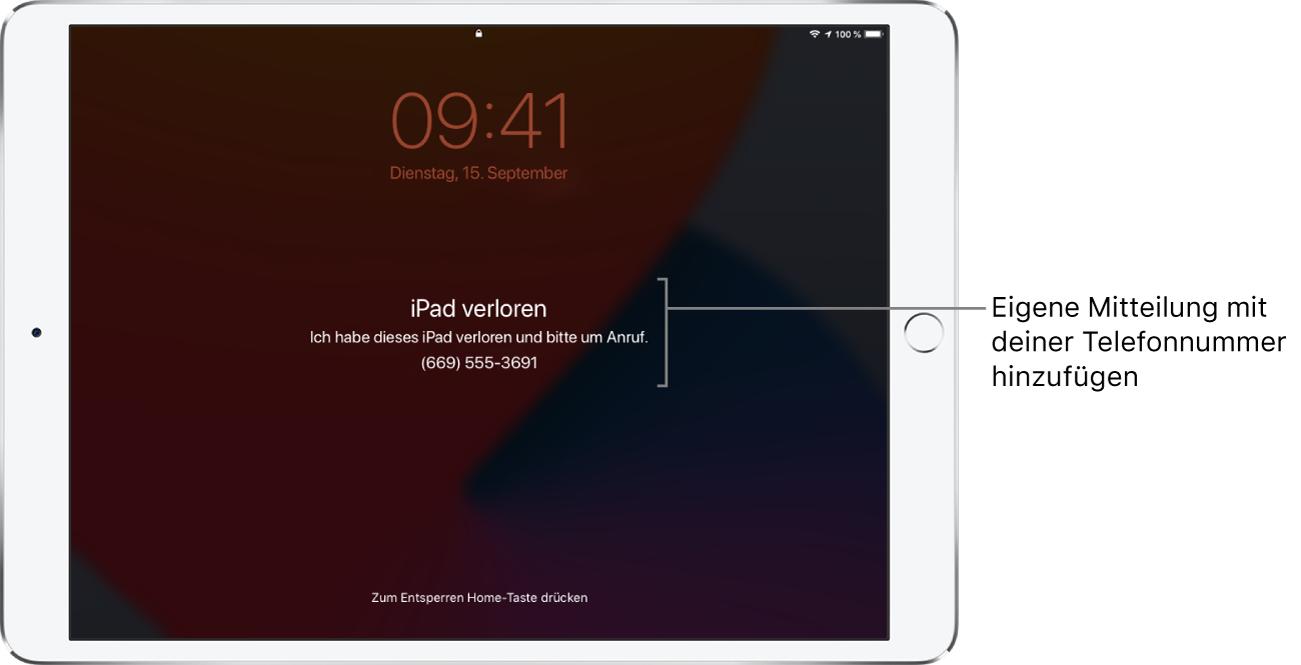 """Ein iPad-Sperrbildschirm mit der Nachricht: """"iPad verloren"""". Ich habe dieses iPad verloren. und bitte um Anruf. (669) 555-3691."""" Du kannst eine eigene Nachricht mit deiner Telefonnummer hinzufügen."""