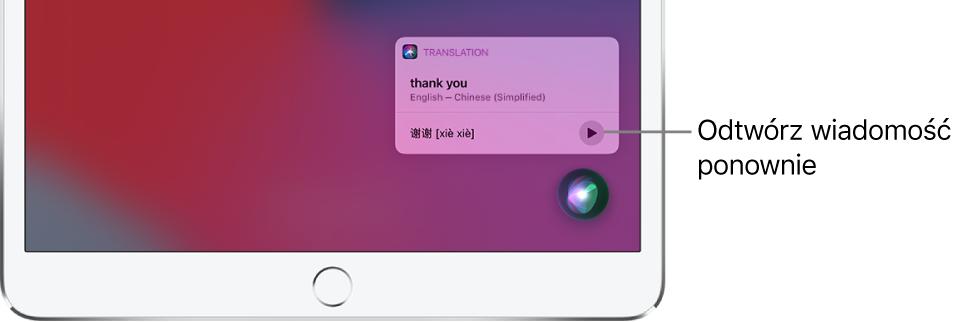 """Siri wyświetla tłumaczenie angielskiej frazy """"tenk ju"""" na język mandaryński. Przycisk zprawej strony tłumaczenia pozwala usłyszeć je ponownie."""