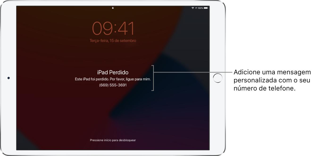 """Tela Bloqueada do iPad com a mensagem: """"iPad perdido. Este iPad foi perdido. Por favor, ligue para mim. (669) 555-3691."""" Você pode adicionar uma mensagem personalizada com o seu número de telefone."""