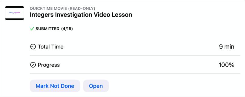 Kuvassa on esimerkki appiliitteestä (Integers Investigation Video Lesson), jossa näkyy päivämäärä, jolloin opiskelija palautti liitteen, opiskelijan käyttämä kokonaisaika ja edistymisprosentti sekä Merkitse tekemättömäksi -painike, koska opiskelija on saanut liitteen valmiiksi.