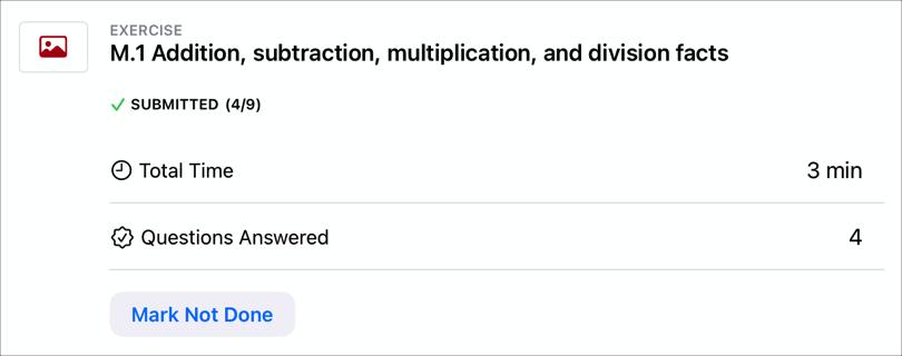 App 作業活動範例 — 「M.1 Addition, subtraction, multiplication, and division facts(M.1 加法、減法、乘法和除法真相)」 — 顯示學生繳交作業活動的日期、學生的總時間和已回答問題的得分,而「標示為未完成」按鈕表示學生已完成作業活動。