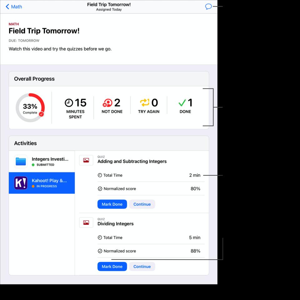 作業範例 —「Field Trip Tomorrow!」— 左側顯示兩項作業活動。已在左側選取「Kahoot!」,並包含兩項作業活動。針對第一項作業活動的進度資料,「課業」會顯示您完成作業活動所花費的總時間以及您的標準化分數。若要通知教師作業活動已完成,且 App 尚未自動設定,請點一下「標示為已完成」。「課業」也會顯示作業中所有作業活動的「整體進度」。點一下「訊息」按鈕以傳送訊息給教師。