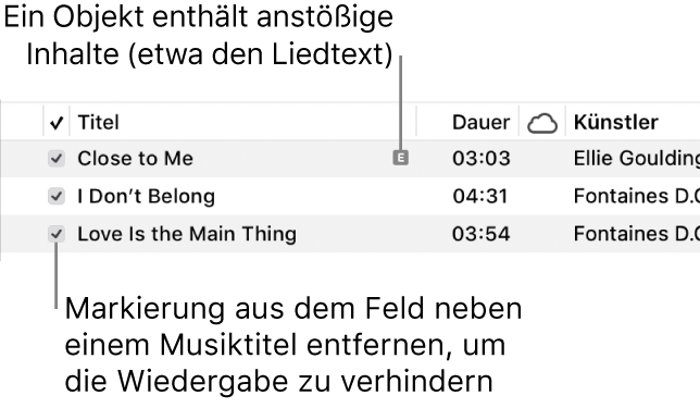 """Details der Ansicht """"Titel"""" in der App """"Musik"""" mit Feldern links und einem Symbol für anstößige Inhalte beim ersten Titel (das anzeigt, dass der Titel anstößige Inhalte enthält, zum Beispiel in den Liedtexten). Durch Deaktivieren des Markierungsfelds neben einem Titel wird das Abspielen des Titels verhindert."""