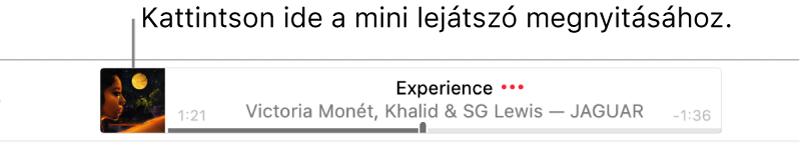 A Mini lejátszó megnyitásához kattintson a sáv bal oldalán található albumborítóra.