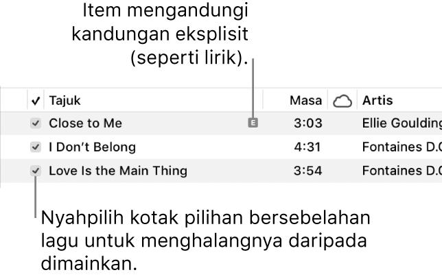 Butiran paparan Lagu dalam muzik, menunjukkan kotak semak di sebelah kiri dan simbol eksplisit untuk lagu pertama (menandakan ia mempunyai kandungan eksplisit seperti lirik). Nyahpilih kotak semak bersebelahan lagu untuk menghalangnya daripada bermain.