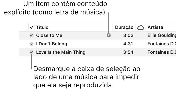 Detalhe da visualização Músicas no app Música, mostrando as caixas de seleção à esquerda e um símbolo de explícito na primeira música (que indica que a música possui conteúdo explícito, como a letra). Desmarque a seleção ao lado de uma música para impedir que seja reproduzida.