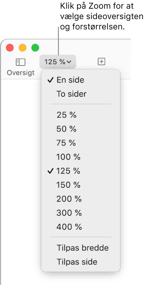 Lokalmenuen Zoom med mulighed for at se en eller to sider øverst, procenter fra 25 til 400 nedenunder og Tilpas bredde og Tilpas side nederst.
