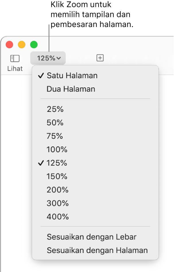 Menu pop-up Zoom dengan pilihan untuk melihat satu halaman dan dua halaman di bagian atas, persentase yang berkisar dari 25% hingga 400% di bagian bawah, serta Sesuaikan dengan Lebar dan Sesuaikan dengan Halaman di bagian bawah.