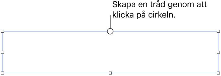En tom textruta med en vit cirkel överst och handtag för storleksändring i hörnen, på sidorna och på nederkanten.