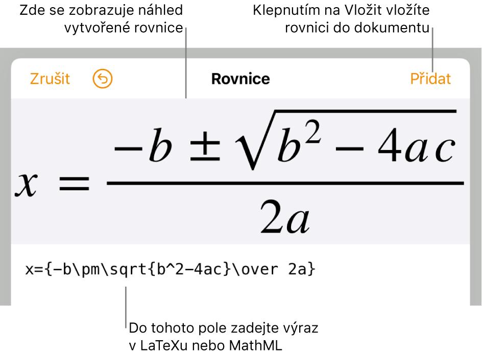Dialogové okno pro úpravu rovnice, vněmž je zobrazen vzorec řešení kvadratické rovnice zadaný pomocí příkazů LaTeXu, anad ním náhled výsledného vzorce