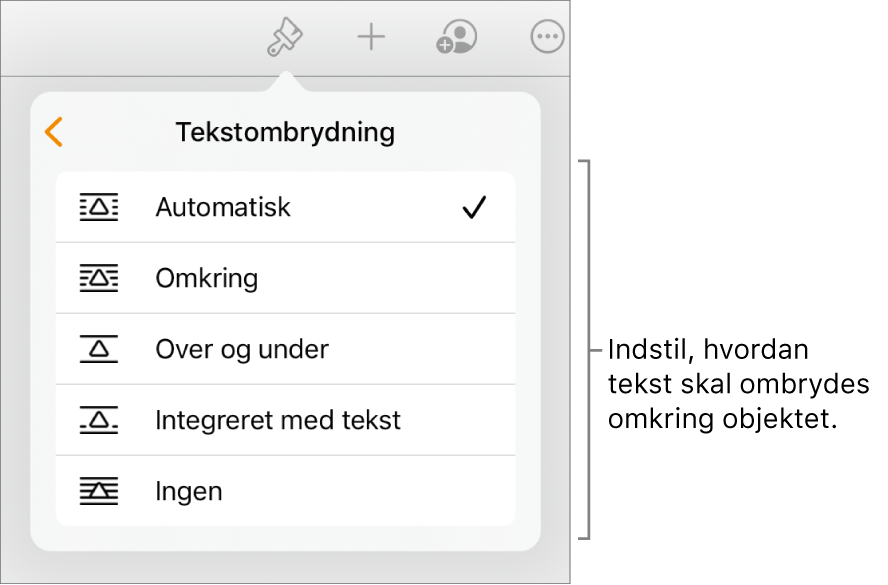 Betjeningsmulighederne til Format, hvor fanen Organiser er valgt. Herunder ses betjeningsmulighederne til Tekstombrydning med Flyt bagved/foran, Flyt med tekst og Tekstombrydning.