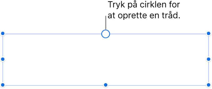 Et tomt tekstfelt med en hvid cirkel øverst og håndtag til størrelsesændring i hjørnerne, siderne og bunden.