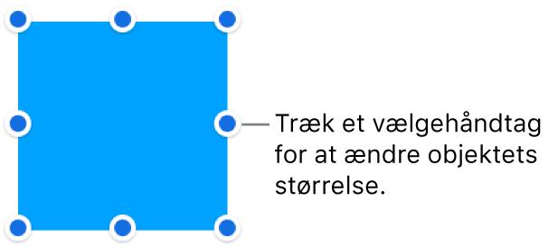 Et objekt med blå prikker på rammen til ændring af objektets størrelse.